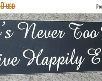 ON SALE TODAY It's Never Too Late To Live Happily Ever After Inspirational Wooden Sign