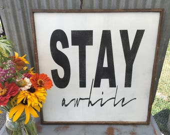Stay awhile sign, 18x18,