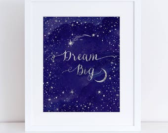 Positive Quote-Kids Quote-INSTANT DOWNLOAD-Dream Big-Inspirational-Motivational, Stars, Wall Hanging, Nursery Room Decor