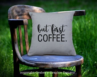 Throw Pillow - But first coffee home decor pillow - Coffee lover - Farmhouse decor