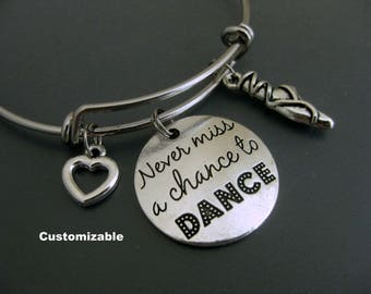Dance Bracelet / Never Miss a Chance to Dance / Dance Teacher Bracelet / Dance Squad Bangle / Ballerina  / Adjustable Charm Bracelet / Team