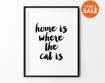 Cat Quote Print, Black and White, Handwritten, Scandinavian Art, Minimalist Wall Decor, Home Is Where The Cat Is