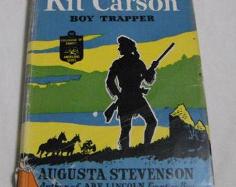 Kit Carson Boy Trapper by Augusta Stevenson Vintage HCDJ Book Childhood of Famous Americans