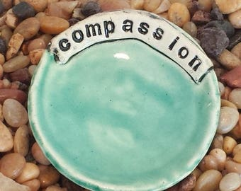 COMPASSION ! | Handmade Ceramic Jewelry Dish | Trinkets | EXPRESSives