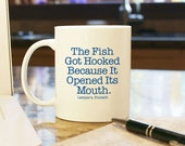 Coffee Mug Cup The Fish Got Hooked Because It Opened Its Mouth Lawyer's Proverb Attorney Advice Gift Present Office Decor Self Incrimination