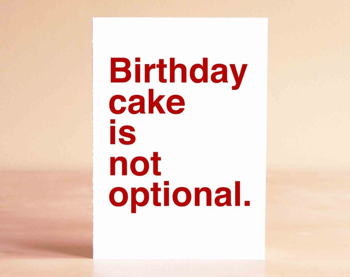 Funny Birthday Card - Funny 30th Birthday Card - Funny 40th Birthday Card - Birthday cake is not optional.