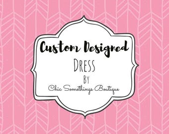 Custom Designed Dress, Prior Approval Needed to Purchase This Listing