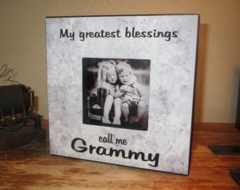 My Greatest Blessings Call me Grammy Picture Frame Grammy Gift Gift for Grandmother Grammy Picture Frame gift for grammy grandmother frame