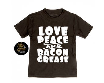 Bacon Grease Unisex Shirt or Bodysuit Love Peace Fun Printed Tee