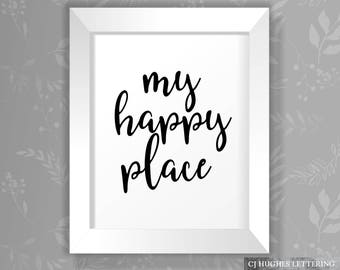 My Happy Place Print - Instant Download And Print - 8x10 AND 16x20 sizes - My Happy Place Poster - My Happy Place Home Decor