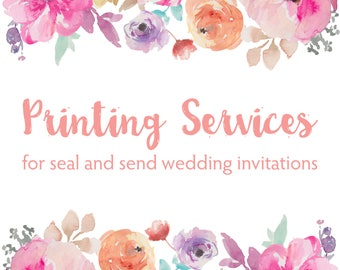Printing Services for any Seal and Send Wedding Invitation in our Shop
