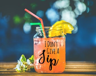 I Don't Give A Sip Decal-Wine Glass Decal-Mug Decal-Mason Jar Decal-Wine Decal-Cute Decal-Vinyl Decal-Cup Decal-Yeti Decal-Hydroflask Decal