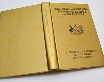 """vintage cookbook: Herter's """"Bull Cook and Authentic Historical Recipes and Practices"""""""