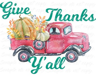 Give Thanks Yall Vintage Truck with Pumpkin Heat Press Transfer DIY Iron on Transfer