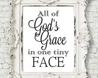 All of God's Grace in One Tiny Face Nursery Art/Sign/Wall Print Baby Shower DIGITAL DOWNLOAD