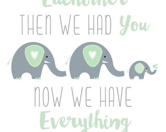 Elephant nursery print baby boy baby girl neutral personalised  first we had each other then we had you