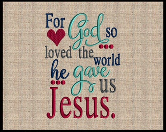 For God so loved the world John 3:16 Machine Embroidery Design Heart Design Jesus design Bible Scripture Embroidery Design 4 sizes
