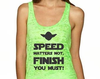 Christmas in July Sale Speed Matters Not Finish You Must. Half Marathon. 10k Shirt Star Wars Inspired