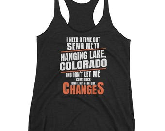 I Need A Time Out Send Me To Hanging Lake Colorado Tank Top