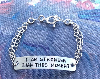 I am stronger than this moment- bracelet