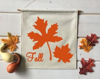 Fall Leaves Fall Banner; Fall Home Decor; Fall Sign; Fall Decoration; Autumn Decor; Fall Leaves