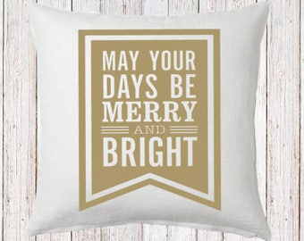 may your days be merry and bright Pillow and Insert Christmas Decoration Christmas Saying Holiday Pillow Red White Christmas