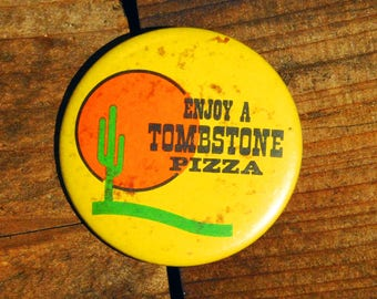 Vintage Tombstone Pizza Pinback Button 80s