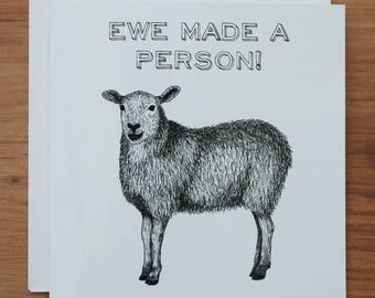 Ewe made a person new baby/expecting card