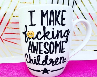Mature- Funny Father's Day mug- I make fu*king awesome children- gifts for dad- Father's Day gifts- funny gifts- funny mugs- dad gifts- dad