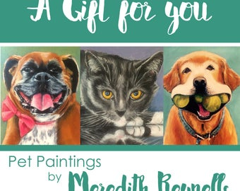 Pet Painting by Meredith Reynells Gift Certificate