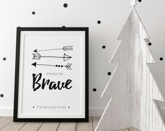 Personalised Always Be Brave Print