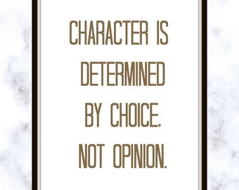Character is determined by choice, not opinion. - Aristotle - Quote - Print - Your character - making a choice - opinion quote