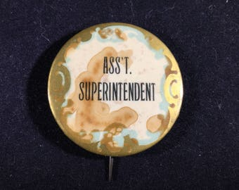 Vintage Assistant Superintendent Pin Back button made by Sommer Badge Co. Newark, NJ - Union made button - campaign button campaign pin