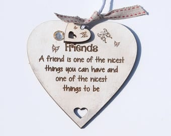 Friends A friend is one of the nicest things you can have and one of the nicest things to be Quote on
