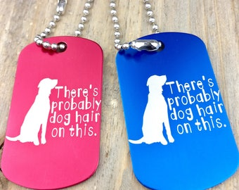 There's probably dog hair on this anodized aluminum engraved keychain, pets, furbaby, adoption, rescue, foster, shedding, gift,