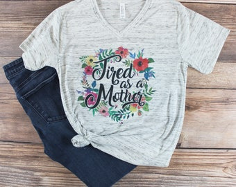 Mom Graphic Tee/ Tired as a Mother Shirt/ Mom Life Shirt/ New Mom Shirt/ Maternity Shirt/ Pregnancy Announcement/  Mom Coffee Shirt/ Target