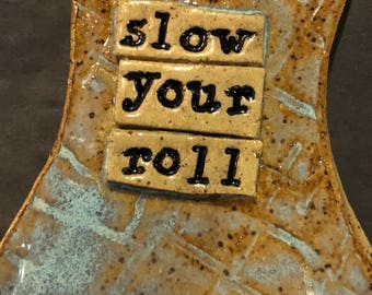 Slow your roll ceramic spoon rest