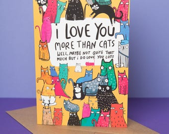 I Love You More Than Cats Greeting Card - Mothers Day - Crazy cat lady - Friend Card - Family Card - Cat card - Funny Card