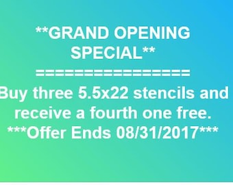 Coupon** Buy three 5.5x22 Stencils and receive 1 5.5x22 Free.  Coupon Code AUG17B3G1  must be in comments at time of purchase