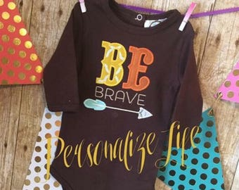 BE Brave Shirt, Be Brave, Be Brave Arrow,Kids Be Brave Shirt,Appliqued Be Brave Arrow Shirt.