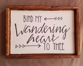 Wood sign - Bind my wandering heart to thee