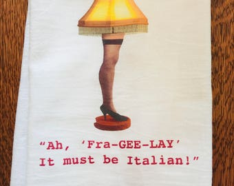 "Funny holiday Christmas Story tea towel: ""Ahh, fra-gee-lay. Must be Italian."""