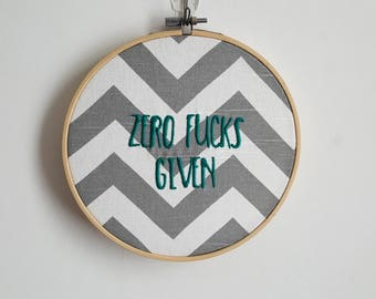 Zero F**ks Given 7inch Embroidery Hoop
