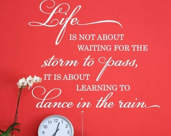 SUMMER SALE - Life is not about waiting for the storm to pass, it's about learning to dance in the rain - vinyl wall design, wall decal, lif