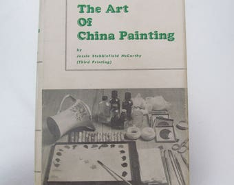 The Art of China Painting by Jessie S. McCarthy, 1952, Detailed information on Color & Techniques