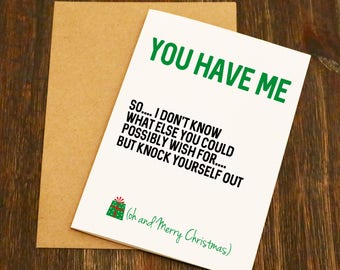 You Have Me Funny Christmas Card - Blank Greeting Card - FREE POST - Adult Card - Girlfriend Card - Funny - Boyfriend Card - Wife - Husband