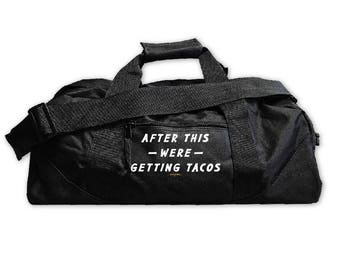 After This We're Getting Tacos....Gym Bag, Large Square Duffel, Zipper Carry On, Nylon Bag, Zipper, Graphic, Funny Bag, Everfitte