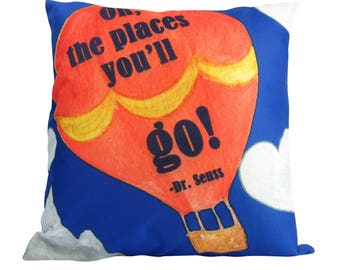 Oh the places you'll go! -Dr Seuss- Pillow Cover