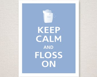 Keep Calm And Floss On Print (Featured Color: China Blue  Choose Your