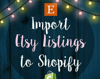 Import  Etsy Listings to  Shopify - Upto 500 products - Import Etsy CSV to Shopify - Assign products to individual Collection During Import